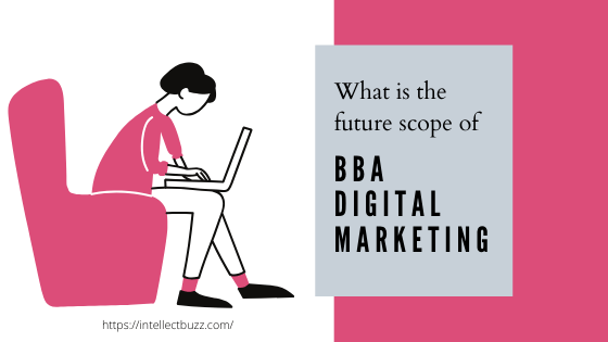 What is the future scope of BBA Digital Marketing?