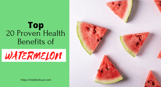 Top 20 Proven Health Benefits of Watermelon