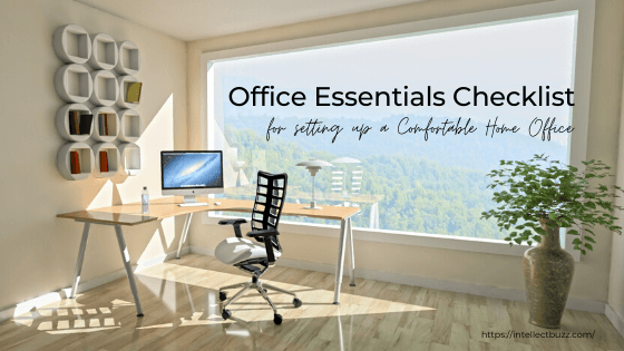 Office Essentials Checklist for setting up a Comfortable Home Office