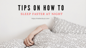 Tips on How to Sleep Faster at Night