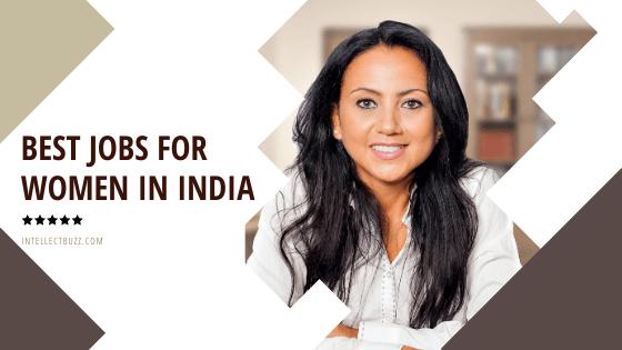 Best Jobs for Women in India